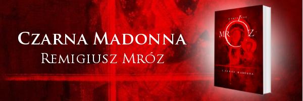 Remigiusz Mróz Czarna Madonna